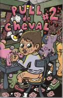 Fanzine Undreground  Pull De Cheval 2 Camille Dejoue - Other Authors
