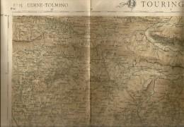 Udine, Tolmino, Anni '20, Carta Geografica Touring Club/IGM, Cm. 62 X 44. - Carte Geographique
