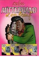 Bel Exemplaire CABU, « Mitterrand Et Son Beauf »,  Albin Michel, 1985 - Cabu