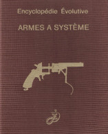 ENCYCLOPEDIE EVOLUTIVE ARME A SYSTEME PISTOLET REVOLVER POIVRIERE COUP POING VOLUME 2 - Français