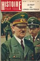 """HISTOIRE POUR TOUS N° 122 Juin 1970 : """" La Nuit Des Longs Couteaux """"DUNLAP HITLER CAILLAUX ROEHM HIMMLER ALEXANDRE II - History"""