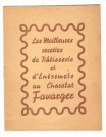 Les Meilleures Recettes De Pâtisserie Et D´Entremets Au Chocolat FAVARGER CHocolate Recipes - Gastronomie