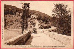 CPA 07 SAINT BARTHELEMY LE PIN ( Grozon Le Pont Et La Route De Gilhoc  St - Sonstige Gemeinden