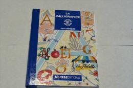 La Calligraphie - 101 Astuces - Ulisseditions - Bücher, Zeitschriften, Comics