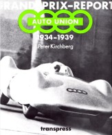 Grand Prix Report - Auto Union 1934 Bis 1939 , Peter Kirchberg , Nuvolari , Stuck , Varzi , Rosemeyer , Rennwagen !!! - KFZ