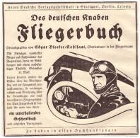 Original Werbung - 1925 - Des Deutschen Knaben FLIEGERBUCH , Edgar Bleeker-Kohlsaat , Oberleutnant , Flieger !!! - Fliegerei