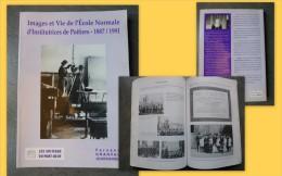 POITIERS, Ecole Normale De Filles, 1887-1991, Edition Originale 1994, Formation Des Instituteurs - Livres, BD, Revues