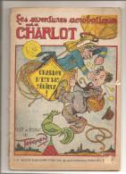 Les Aventures Acrobatiques De Charlot Charlot N'est Pas Sérieux! Texte Et Dessins De Thomen D'avril 1948 N°8 - Magazines Et Périodiques