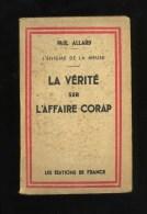 - L'ENIGME DE LA MEUSE . LA VERITE SUR L'AFFAIRE CORAP . PAR P. ALLARD . LES EDITIONS DE FRANCE . - Französisch