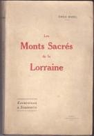 """LES MONTS SACRES DE LA LORRAINE""""Emile Badel""""Excursions Et Souvenirs""""Beauvoirs""""Sion"""" Vaudémont""""Nancy""""Amance""""Bo Uxières""""To - Lorraine - Vosges"""