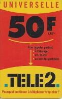 CARTE PREPAYEE-50F-7.62€-TELE2 -UNIVERSELLE-PLASTIC GLACEE-TB E - Autres Prépayées
