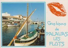 PALAVAS LES FLOTS  34 ( FANTAISIE GROS BISOUS )   BATEAU IMMATRICULE A SETE - Palavas Les Flots