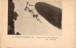 Le SANTOS  DUMONT   III   Depart Pour Le Prix Deutsch - Avions