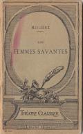 MOLIERE- LES FEMMES SAVANTES, THE LEARNED LADIES, THEATRE PLAY, 72 PAGES, PARIS 1921 EDITION, FRANCE - Teatro