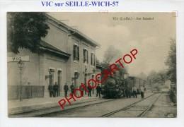 VIC SUR SEILLE-WICH-Gare-Bahnhof-Chemin De Fer-Animation-Periode Guerre-14-18-1WK-FRANCE-57-Feldpost- - Vic Sur Seille