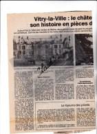 Coupure De Journal L'UNION;Vitry La Ville(51)le Château Vend Son Histoire En Piéces Détachées.(2 X Scan) - Newspapers