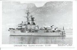 """CP PHOTO: """" CHEVALIER PAUL """" - ESCORTEUR D'ESCADRE D 626 -  3-5-1971  (   BATEAU DE GUERRE ) - Guerre"""