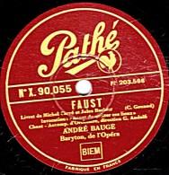 78 Trs - 30 Cm - Pathé X.90.055  - état EX -  André BAUGE - FAUST Avane De Quitter Ces Lieux - LE BARBIER DE SEVILLE - 78 Rpm - Schellackplatten