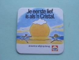 """"""" Je Eerste Lief Is Als 'n Cristal """" CRISTAL ( Sous Bock / Coaster / Onderlegger ) Zie Foto´s Voor Detail ! - Beer Mats"""