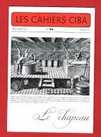 1 Plaquette Illustrée...Photos..+ Autres....Les Cahiers CIBA -  LE CHAPEAU ...(Manufacture Et Fabrication Des Chapeaux) - Livres, BD, Revues