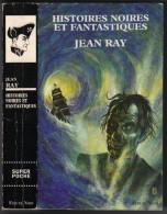 Histoires Noires Et Fantastiques JEAN RAY FLEUVE-NOIR DE 1996 AVEC 542 PAGES - Fleuve Noir
