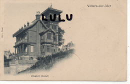 DEPT 14 : Précurseur ; Villers Sur Mer , Chalet Haret  ( En Tbe ) - Villers Sur Mer