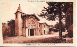 (CPA 31)  VALENTINE – Chapelle Du Bout Du Puy - Autres Communes
