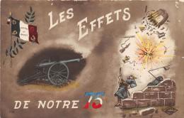 CPA MILITARIA PATRIOTIQUE LES EFFETS DE NOTRE 75 - Guerre 1914-18