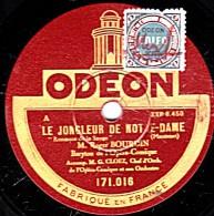 78 Trs - 30 Cm - état TB  ODEON 171.016 - Roger BOURDIN - LAKME Stances - LE JONGLEUR DE NOTRE-DAME Romance De La Sauge - 78 Rpm - Schellackplatten