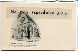 - 159 - St-Junien - ( Hte-Vienne ), Chapelle de Notre-Dame du Pont, pr�curseur, non �crite, TBE, scans.