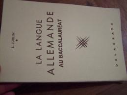 LA LANGUE ALLEMANDE AU BACCALEUREAT L. JUHLIN 1957 édition DELAGRAVE - Livres Scolaires