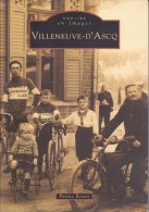 Réf : SU-15-194 : Mémoire En Images Editions  Sutton  VILLENEUVE D ASCQ - Villeneuve D'Ascq