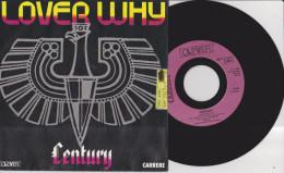 45 Tours – CENTURY . LOVER WHY- Année 1985 - Vinyles
