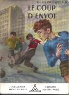 SIGNE DE PISTE - Le Coup D'Envoi - N° 82 - Philippe Avron - Illustr. Cyril - EO 1955 - Livres, BD, Revues