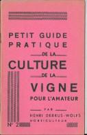 Petit Guide Pratique De La Culture De La Vigne Pour L'amateur, N°2, Henri Debrus-Wolfs, Rapid-Press, 1936 - Nature