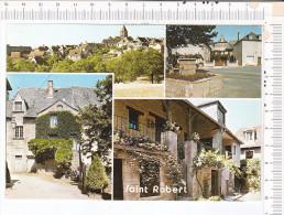 SAINT  ROBERT   -     4  Vues   :   Vue Générale - Impasse Beauroire -  Vieille Rue   -  Place De L Eglise - France