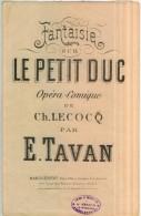 Partition Musicale Ancienne  Fantaisie Sur Le Petit Duc Opéra Comique De Ch. Lecocq Par E. Tavan BE - Opern