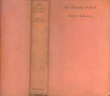 THE HOUNDS OF GOD BY RAFAEL SABATINI HUTCHINSON PUBLISHER PATERNOSTER ROW LONDON CON MANCHAS DE OXIDO - Old Books