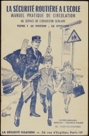 La Sécurité Routière à L' École - TOME 1 : Le Piéton - Le Cycliste - La Sécurité Routière - 6-12 Jahre