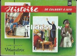 Livret éducatif Volumétrix - N° 25 - Histoire - De Colbert à 1870 (1963) - Livres, BD, Revues