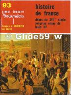 Livret éducatif Volumétrix - N° 93 - Histoire De France Début Du XVIème Siècle Jusqu'au Règne De Louis XV (1979) - Livres, BD, Revues