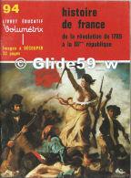 Livret éducatif Volumétrix - N° 94 - Histoire De France - De La Révolution De 1789 à La IIIème République (1979) - Livres, BD, Revues