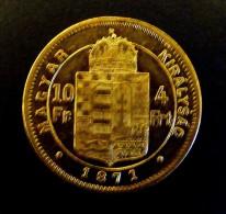 HONGRIE 10 Francs OR GOLD ORO  ou 4 Forint Fran�ois-Joseph Ier d�Autriche 1871 Kremnitz POIDS 3.22 GR QUALITE