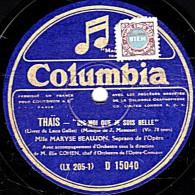 78 Trs - 30 Cm  Columbia D 15040  état TB  MARYSE BEAUJON  THAÏS  DIS-MOI QUE JE SUIS BELLE - L'AMOUR EST UNE VERTU RARE - 78 Rpm - Schellackplatten