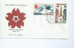 Saint Pierre Et Miquelon.FDC Exposition Universelle Osaka 1970 - St.Pierre Et Miquelon