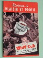 WOLF CUB Outillage Electrique Maximum De Plaisir Et Profit - Anno ? ( 20 Pag. / Voir Photo Pour Detail )! - Publicités