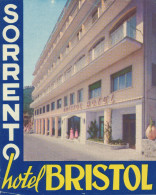 SORRENTO - HOTEL BRISTOL,  Old HOTEL LUGGAGE LABEL ETIQUETTE ETICHETTA BAGAGE - Hotel Labels