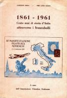 100 Anni Di Storia D'Italia Attraverso I Francobolli  1861-1961. - Filatelia E Storia Postale