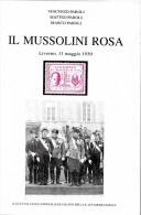 IL MUSSOLINI ROSA  LIVORNO, 11 MAGGIO 1930.     Published 1997. - Filatelia E Storia Postale