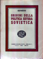 ORIGINI DELLA POLITICA ESTERA SOVIETICA - Epoca Fascista - Libri, Riviste, Fumetti